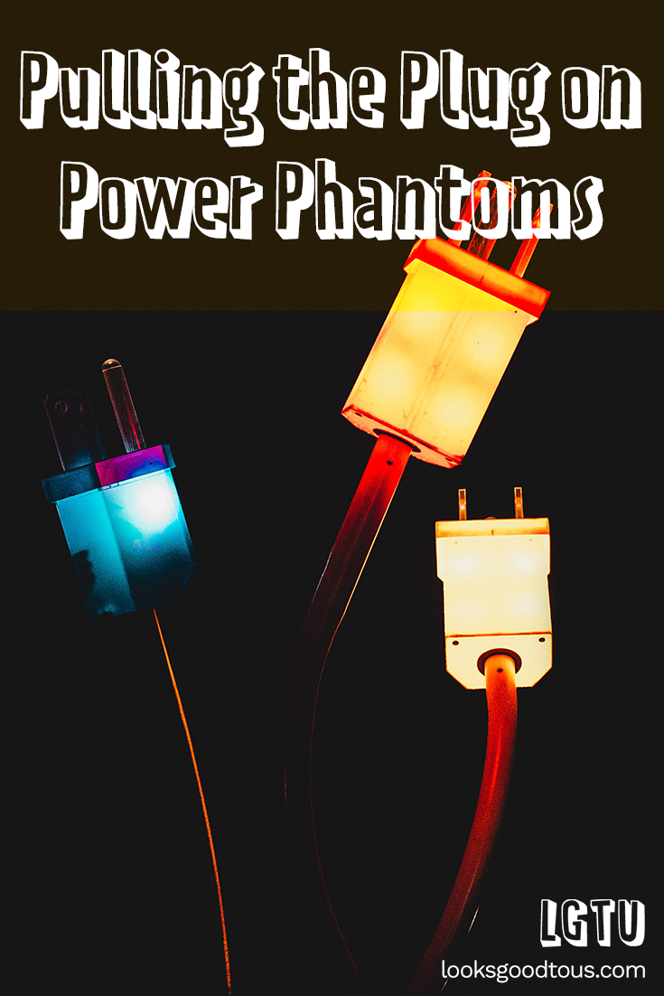 Vanquishing Energy Vampires, Part 2: Pulling the Plug on Power Phantoms